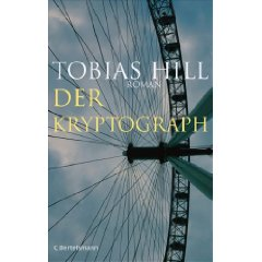 "Tobias Hill: ""Der Kryptograph"""